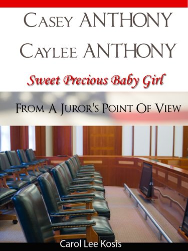 Casey Anthony Caylee Anthony Sweet Precious Baby Girl From A Juror&#039;s Point Of View