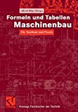 Formeln und Tabellen Maschinenbau: F�r Studium und Praxis (Viewegs Fachb�cher der Technik)