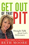 img - for Get Out of That Pit: Straight Talk about God's Deliverance book / textbook / text book