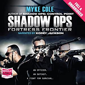 Fortress Frontier: Shadow Ops, Book 2 | [Myke Cole]