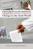 Current Transformations and their Potential Role in Realizing Change in the Arab World (994800874X) by The Emirates Center for Strategic Studies and Research