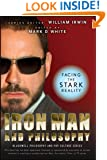 Iron Man and Philosophy: Facing the Stark Reality (The Blackwell Philosophy and Pop Culture Series Book 18)