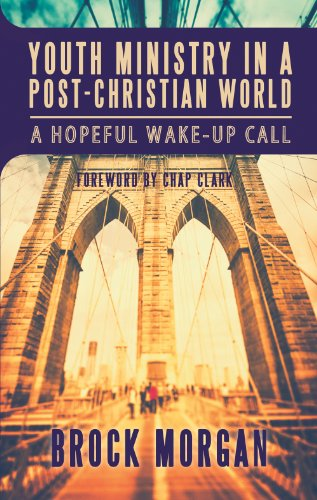 Youth Ministry in a Post-Christian World: A Hopeful Wake-Up Call