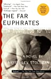 img - for By Aryeh Lev Stollman The Far Euphrates (1st Riverhead Trade Pbk. Ed) [Paperback] book / textbook / text book