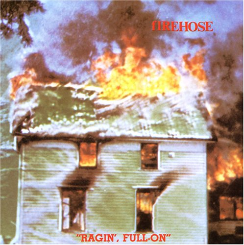 FIREHOSE - RAGIN' FULL ON - LP