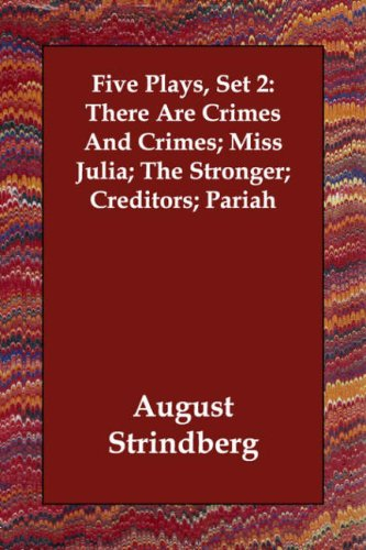 Five Plays, Set 2: There Are Crimes And Crimes; Miss Julia; The Stronger; Creditors; Pariah