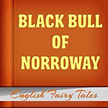Black Bull of Norroway (Annotated) (       UNABRIDGED) by English Fairy Tales Narrated by Anastasia Bertollo