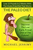 Paleo Diet:Lose 15 Pounds In 2 Weeks With The Gluten Free Diet That Works, The Paleo Diet
