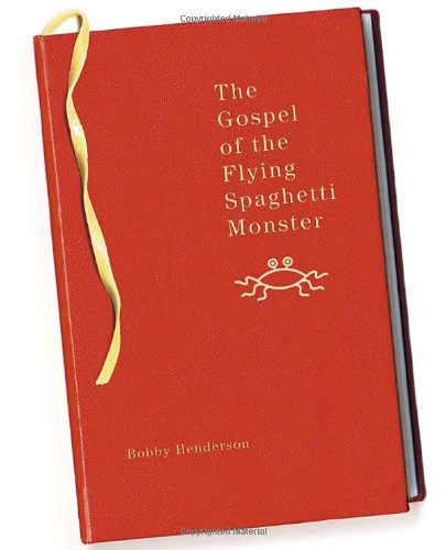 The Gospel of the Flying Spaghetti Monster: Bobby Henderson: 9780812976564: Amazon.com: Books