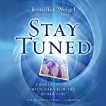 Stay Tuned: Conversations with Dad from the Other Side | Jenniffer Weigel