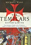 Image of The Templars: History and Myth: From Solomon's Temple to the Freemasons