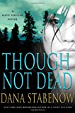 Though Not Dead: A Kate Shugak Novel (Kate Shugak Mysteries) (0312559119) by Stabenow, Dana