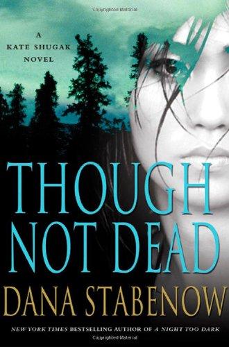 Image of Though Not Dead: A Kate Shugak Novel (Kate Shugak Novels)