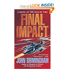Final Impact (The Axis of Time 3) - John Birmingham