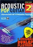 Acoustic Pop Guitar Band 2 (+CD) inkl. Plektrum - die Gitarrenschule mit Akustikverversionen von 18 bekannten Popsongs (Taschenbuch) von Michael Langer (Noten/Sheetmusic)