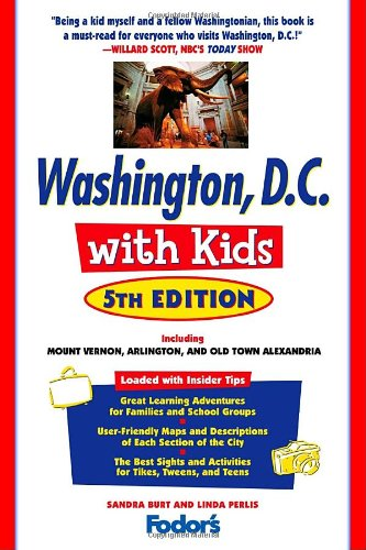 Fodor's Washington, D.C. with Kids, 5th Edition: Including Mount Vernon, Arlington and Old Town Alexandria (Travel Guide