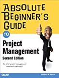 img - for Absolute Beginner's Guide to Project Management (2nd Edition) 2nd edition by Horine, Greg (2009) Paperback book / textbook / text book