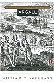 Argall (Seven Dreams: A Book of North American Landscapes)