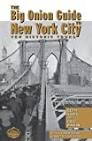 img - for The Big Onion Guide to New York City: Ten Historic Tours book / textbook / text book