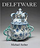Delftware: In the Fitzwilliam Museum (178130002X) by Archer, Michael