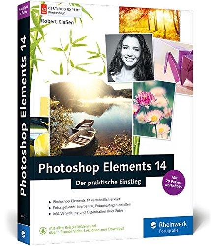 photoshop-elements-14-der-praktische-einstieg-komplett-in-farbe-leicht-verstandlich-und-mit-zahlreic