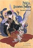 echange, troc Natsuki Sumeragi - Pékin, Années Folles, Tome 2 : La Comédie des Sentiments