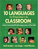 img - for Ten Languages You'll Need Most in the Classroom: A Guide to Communicating With English Language Learners and Their Families by Sundem, Garth, Krieger, Jan, Pikiewicz, Kristi (2008) Paperback book / textbook / text book