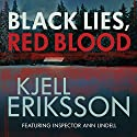 Black Lies, Red Blood: An Ann Lindell Mystery Audiobook by Kjell Eriksson Narrated by Julie Maisey
