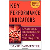 Key Performance Indicators (KPI): Developing, Implementing, and Using Winning KPIsby David Parmenter