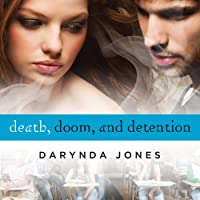 Death, Doom, and Detention (       UNABRIDGED) by Darynda Jones Narrated by Lorelei King