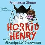 Horrid Henry and the Abominable Snowman | Francesca Simon