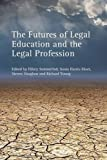 img - for The Futures of Legal Education and the Legal Profession book / textbook / text book