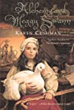 Alchemy And Meggy Swann (Turtleback School & Library Binding Edition) (0606234055) by Cushman, Karen
