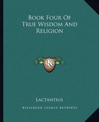 Book Four of True Wisdom and Religion
