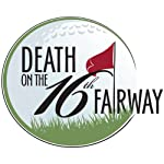Death on the 16th Fairway Trilogy: Golf-Themed Audio Drama, a Story of Greed and Fear | Arthur R. Leahy