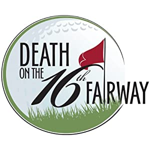Death on the 16th Fairway Trilogy Performance