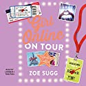 Girl Online: On Tour Audiobook by Zoe Sugg Narrated by Hannah Tointon