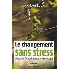Le changement sans stress : Dépasser les résistances et la pression 51KjgxNQRNL._SL500_AA240_