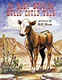 img - for If Baby Bucking Bulls Could Talk book / textbook / text book
