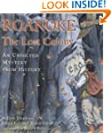 Roanoke, the Lost Colony: An Unsolved...