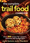 The Complete Trail Food Cookbook: Ove...