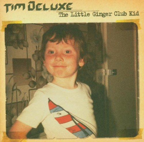 Tim Deluxe - Little Ginger Club Kid - Zortam Music