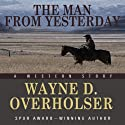 The Man from Yesterday: A Western Story Audiobook by Wayne D. Overholser Narrated by Evan Greenberg