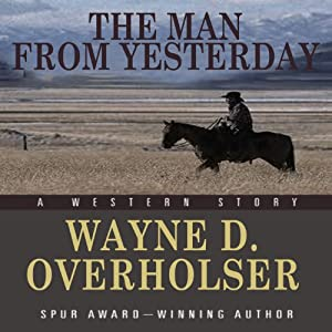 The Man from Yesterday: A Western Story | [Wayne D. Overholser]
