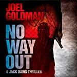 No Way Out: A Jack Davis Thriller, Book 3 (       UNABRIDGED) by Joel Goldman Narrated by Kevin Foley