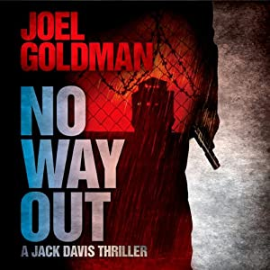 No Way Out: A Jack Davis Thriller, Book 3 | [Joel Goldman]