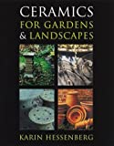 img - for By Karin Hessenberg Ceramics for Gardens & Landscapes [Paperback] book / textbook / text book