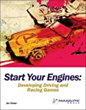 Start Your Engines: Developing Driving and Racing Games