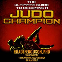 The Ultimate Guide to Becoming a Judo Champion: For Judo Coaches, Judo Parents, and Judo Players | Livre audio Auteur(s) : Rhadi Ferguson Narrateur(s) : Scott R. Smith