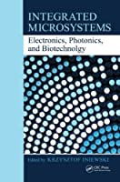 Integrated Microsystems: Electronics, Photonics, and Biotechnology Front Cover